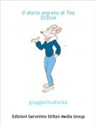 giuggiolinafurba - Il diario segreto di Tea Stilton
