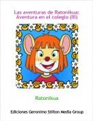 Ratonikua - Las aventuras de Ratonikua:Aventura en el colegio (III)