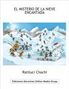 Ratiluci Chachi - EL MISTERIO DE LA NIEVE ENCANTADA