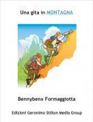 Bennybenx Formaggiotta - Una gita in MONTAGNA