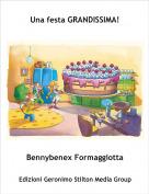 Bennybenex Formaggiotta - Una festa GRANDISSIMA!