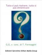 G.G. x  conc. di T. Formaggini - Tutto si può risolvere, tutto si può dimenticare