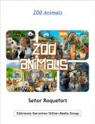 Señor Roquefort - Z00 Animals