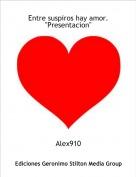 """Alex910 - Entre suspiros hay amor.""""Presentacion"""""""