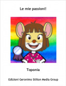 Toponia - Le mie passioni