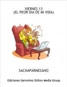 SACHAPARMESANO - VIERNES 13(EL PEOR DIA DE MI VIDA)