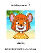 Lepazia - I miei topo-amici 3