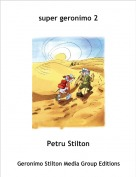 Petru Stilton - super geronimo 2