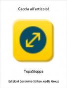 TopaStoppa - Caccia all'articolo!