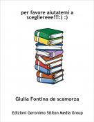 Giulia Fontina de scamorza - per favore aiutatemi a scegliereee!!!:) :)