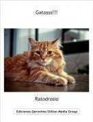Ratodrosio - Gatosss!!!
