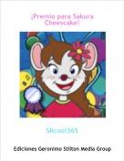 SKcool365 - ¡Premio para Sakura Cheescake!