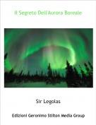 Sir Legolas - Il Segreto Dell'Aurora Boreale