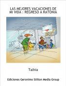 Talhia - LAS MEJORES VACACIONES DE MI VIDA : REGRESO A RATONIA