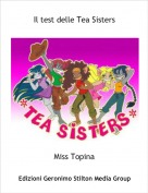 Miss Topina - Il test delle Tea Sisters