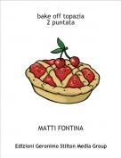 MATTI FONTINA - bake off topazia2 puntata