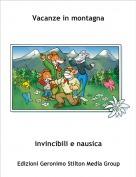 invincibili e nausica - Vacanze in montagna