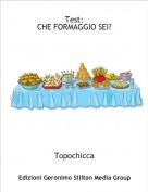 Topochicca - Test:CHE FORMAGGIO SEI?