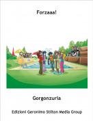 Gorgonzurla - Forzaaa!