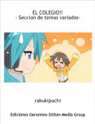 rakukipuchi - EL COLEGIO!!- Seccion de temas variados-