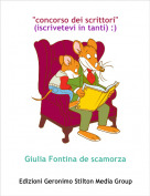 """Giulia Fontina de scamorza - """"concorso dei scrittori""""  (iscrivetevi in tanti) :)"""
