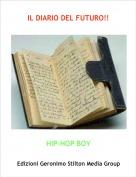 HIP-HOP BOY - IL DIARIO DEL FUTURO!!