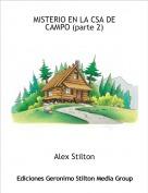Alex Stilton - MISTERIO EN LA CSA DE CAMPO (parte 2)
