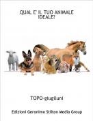 TOPO-giugiluni - QUAL E' IL TUO ANIMALE IDEALE?
