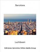 Luchiboom - Barcelona