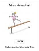 Lola07K - Ballare, che passione!