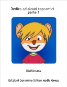 Makimass - Dedica ad alcuni topoamici - parte 1