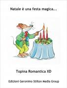 Topina Romantica XD - Natale è una festa magica...