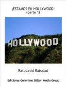 Ratodavid Ratodad - ¡ESTAMOS EN HOLLYWOOD! (parte 1)