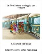 Chicchina Robiolina - Le Tea Sisters in viaggio per Topazia