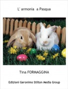 Tina FORMAGGINA - L' armonia  a Pasqua