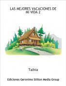 Talhia - LAS MEJORES VACACIONES DE MI VIDA 2