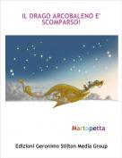 Martopetta - IL DRAGO ARCOBALENO E' SCOMPARSO!