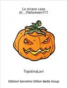 TopolinaLavi - Lo strano caso di...Halloween!!!!