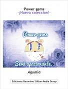 Agualìa - ·Power gems·-¡Nueva coleccion!-