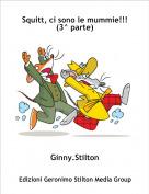 Ginny.Stilton - Squitt, ci sono le mummie!!!(3^ parte)