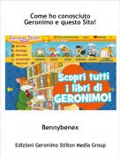 Bennybenex - Come ho conosciuto Geronimo e questo Sito!