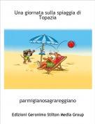 parmigianosagrareggiano - Una giornata sulla spiaggia di Topazia