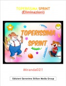 Miranda02!! - TOPERISSIMA SPRINT(Eliminazioni)