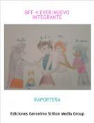 RAPORTERA - BFF 4 EVER:NUEVO INTEGRANTE