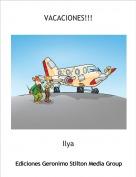 Ilya - VACACIONES!!!