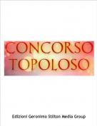 la vostra Bibi :) - CONCORSO TOPOLOSO