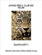 Squittina2011 - AVVISO PER IL CLUB DEI FELINI