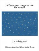 Lucie Dugryère - La Plante pour le concours de Marianne13