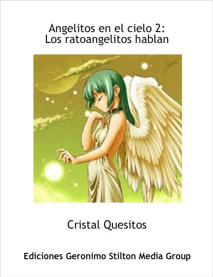 Angelitos En El Cielo 2 Los Ratoangelitos Hablan Geronimo Stilton