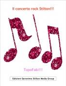TopoFabi!!! - Il concerto rock Stilton!!!